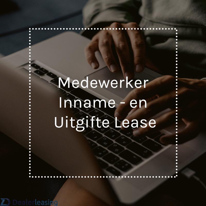 medewerker inname- en uitgifte lease